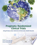 Pragmatic Randomized Clinical Trials Using Primary Data Collection and Electronic Health Records