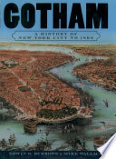 """""""Gotham: A History of New York City to 1898"""" by Edwin G. Burrows, Mike Wallace"""