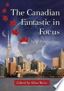 The Canadian Fantastic in Focus