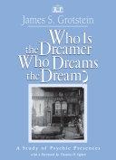 Who Is the Dreamer, Who Dreams the Dream? [Pdf/ePub] eBook