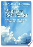 Perfect Software--and Other Illusions about Testing