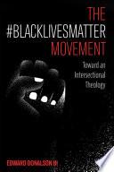 The  BlackLivesMatter Movement