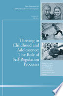 Thriving In Childhood And Adolescence The Role Of Self Regulation Processes