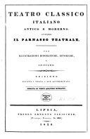 Teatro classico italiano antico e moderno, ovvero: il Parnasso teatrale