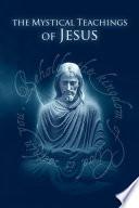 The Mystical Teachings of Jesus Read Online