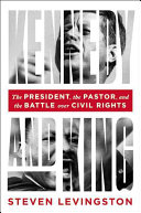 link to Kennedy and King : the president, the pastor, and the battle over civil rights in the TCC library catalog