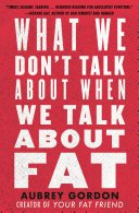 What We Don't Talk About When We Talk About Fat Pdf/ePub eBook