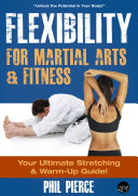 Flexibility for Martial Arts and Fitness  Your Ultimate Stretching and Warm Up Guide
