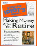 The Complete Idiot s Guide to Making Money After You Retire