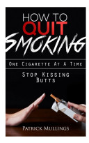 Stop kissing Butts  Quit Smoking Today   Forever  One Cigarette At A Time