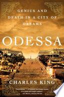 Odessa: Genius and Death in a City of Dreams