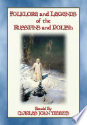 Folklore And Legends Of The Russians And Polish 22 Nothern Slavic Stories