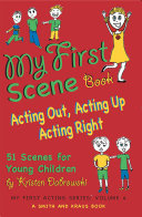 My First Scene Book  Acting Out  Acting Up  Acting Right    51 Scenes for Children