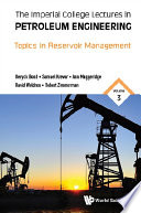 Imperial College Lectures In Petroleum Engineering  The   Volume 3  Topics In Reservoir Management