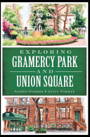 Exploring Gramercy Park and Union Square