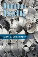Aluminum Recycling, Second Edition [Pdf/ePub] eBook
