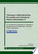 Tribology in Manufacturing Processes and Joining by Plastic Deformation II