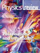 Physics Review Magazine Volume 28, 2018/19