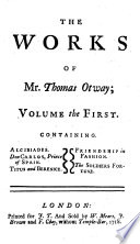 The Works of Mr  Thomas Otway     Consisting of His Plays  Poems  and Love letters