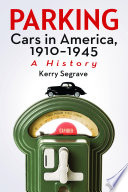 Parking Cars In America 1910 1945 Book PDF
