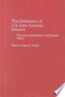The Globalization of U S  Latin American Relations Book