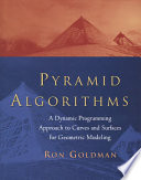 Pyramid Algorithms  : A Dynamic Programming Approach to Curves and Surfaces for Geometric Modeling