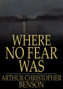 Where No Fear Was: A Book About Fear