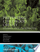 """Preventing Childhood Obesity: Evidence Policy and Practice"" by Elizabeth Waters, Boyd Swinburn, Jacob Seidell, Ricardo Uauy"