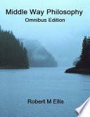 Middle Way Philosophy  Omnibus Edition