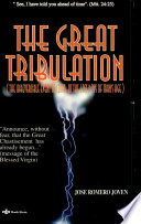The Great Tribulation: The Irreversible Event to Come at the Last Days of Man's Age