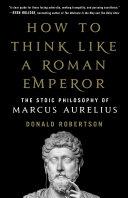 How to Think Like a Roman Emperor Pdf/ePub eBook