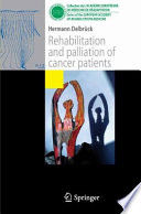 Rehabilitation and palliation of cancer patients Book