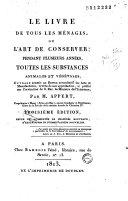 Le Livre de tous les ménages ou l'art de conserver pendant plusieurs années toutes les substances animales et végétales