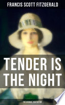 TENDER IS THE NIGHT  The Original 1934 Edition