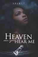 Heaven Can You Hear Me
