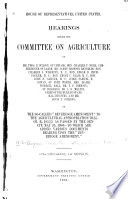 Hearings Before the Committee on Agriculture ... on the So-called