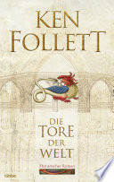 Die Tore der Welt  : Roman