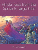 Hindu Tales from the Sanskrit  Large Print