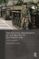 The Political Resurgence of the Military in Southeast Asia