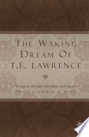 The Waking Dream of T E  Lawrence