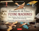 Leonardo Da Vinci s Flying Machines Kit Book