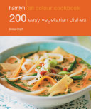 Hamlyn All Colour Cookery  200 Easy Vegetarian Dishes