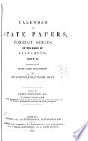 Calendar Of State Papers Foreign Series Of The Reign Of Elizabeth 1564 1565