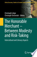 The Honorable Merchant     Between Modesty and Risk Taking
