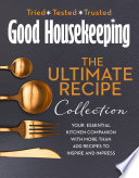 The Good Housekeeping Ultimate Collection Your Essential Kitchen Companion With More Than 400 Recipes To Inspire And Impress Book PDF