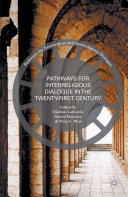 Pathways for Inter Religious Dialogue in the Twenty First Century