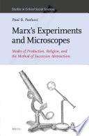 Marx   s Experiments and Microscopes