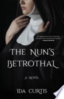 The nun's betrothal : a novel