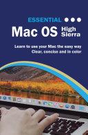 Essential MacOS: High Sierra Edition
