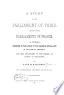A study of the Parliament of Paris and the other parliaments of France...